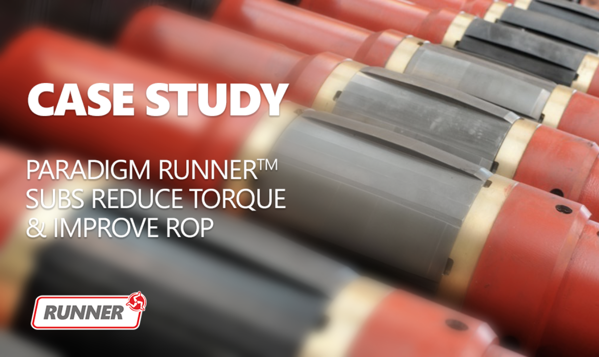 Case Study: Runner™ Subs Reduce Torque & Improve ROP
